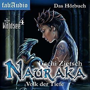 Nauraka: Volk der Tiefe (Die Chroniken von Waldsee 4) Hörbuch