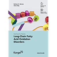 Fast Facts: Long-Chain Fatty Acid Oxidation Disorders for Patients (English Edition)