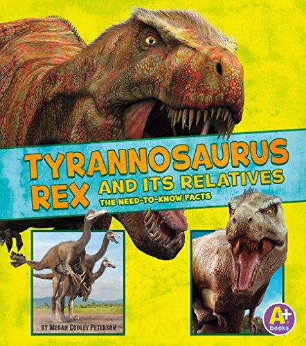 Tyrannosaurus Rex and Its Relatives (Dinosaur Fact -