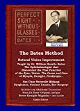 The Bates Method - Perfect Sight Without