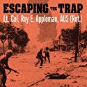 Escaping the Trap: The US Army X Corps in Northeast Korea, 1950 Audiobook by Roy E. Appleman Narrated by Kevin Foley