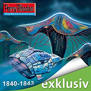 Edition Thoregon: Perry Rhodan 1840-1843 Hörbuch