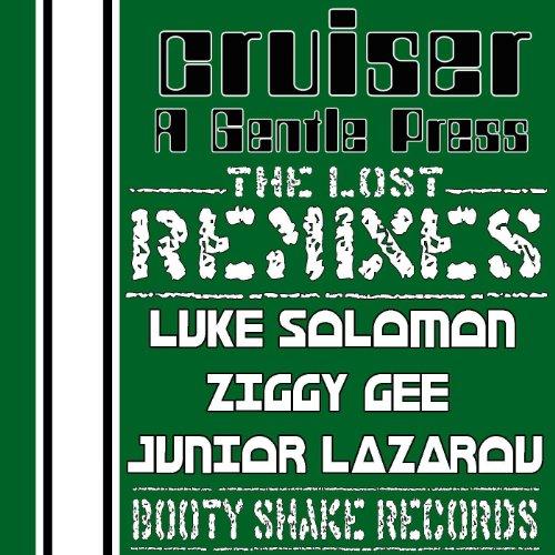 - A Gentle Press, The Lost Remixes: (Luke Solomon, Ziggy Gee, Junior Lazarou).