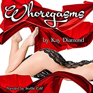 Whoregasms: Five Erotic Novellas Audiobook