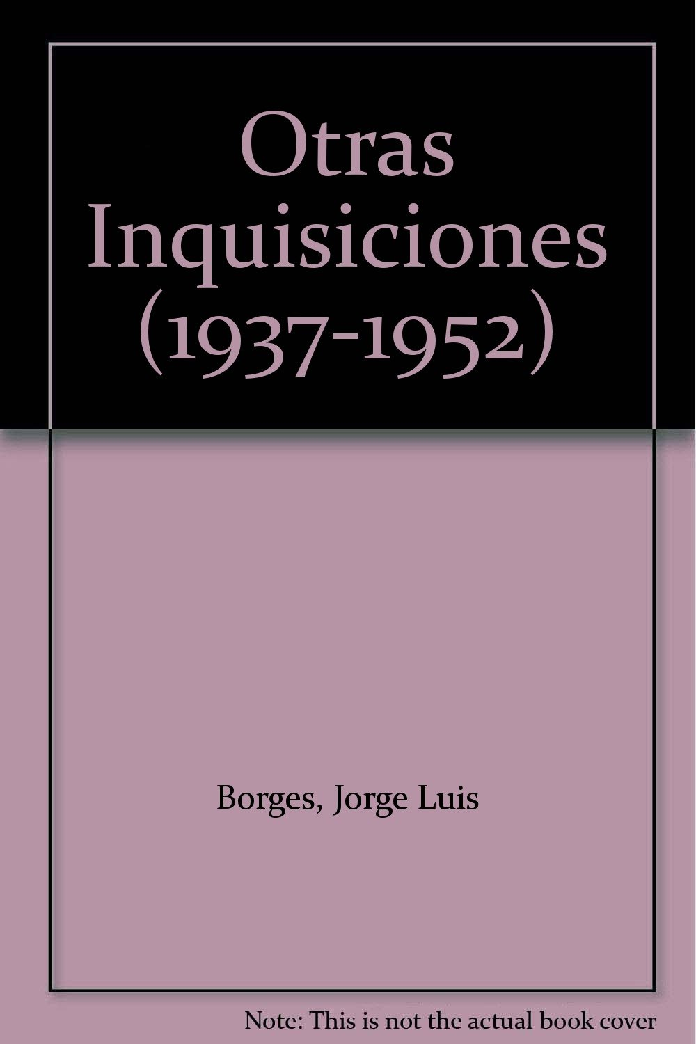 Otras Inquisiciones (1937-1952): Jorge Luis Borges: Amazon ...