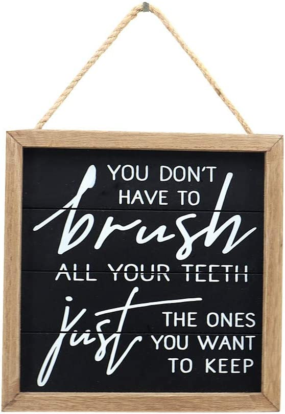 Parisloft You Don't Have to Brush All Your Teeth, Just The Ones You Want to Keep-Funny Bathroom Wall Hanging Sign Decor