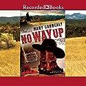 No Way Up Hörbuch von Mary Connealy Gesprochen von: Barbara McCulloh