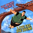 Fat Music Vol.5-Live Fat,die Young (Ep)