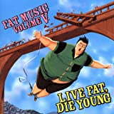 V5 Live Fat Die Young  Fat Mus (Vinyl)