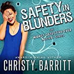 Safety in Blunders:  The Worst Detective Ever, Volume 3 | Christy Barritt