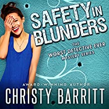 Safety in Blunders:  The Worst Detective Ever, Volume 3 Audiobook by Christy Barritt Narrated by Patricia Santomasso