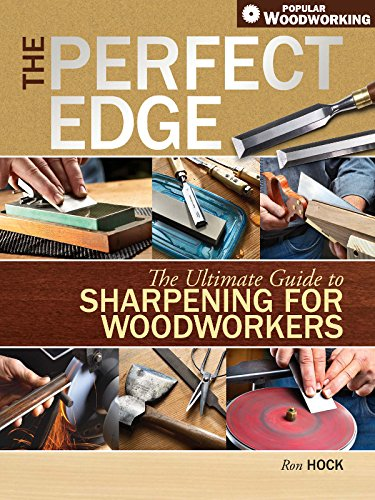 The Perfect Edge: The Ultimate Guide to Sharpening for Woodworkers (Popular Woodworking) by Brand: Popular Woodworking Books