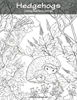 Hedgehogs Coloring Book for Grown-Ups 1 (Volume 1)