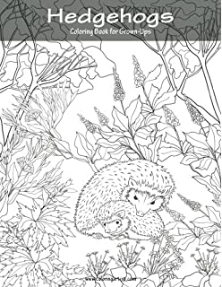 Hedgehogs Coloring Book For Grown Ups 1 Volume
