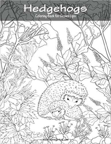 amazoncom hedgehogs coloring book for grown ups 1 volume 1 9781539748328 nick snels books - Coloring Book For Grown Ups