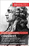 Condorcet, un mathématicien au service de la liberté: Construire la république des Lumières (Grandes Personnalités t. 7) par Mettra