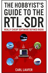 The Hobbyist's Guide to the RTL-SDR: Really Cheap Software Defined Radio (English Edition) Edición Kindle