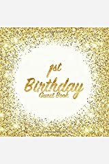 1st Birthday Guest Book: Party celebration keepsake for family and friends to write best wishes, messages or sign in (Square Golden Glitter Print) Paperback