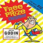 Free Prize Inside!: The Next Big Marketing Idea   Seth Godin