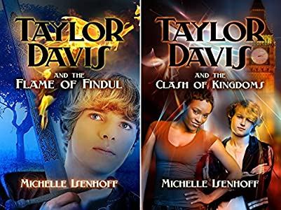 Taylor Davis: Flame of Findul Episode 1 by Michelle Isenhoff