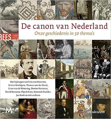 dfc206e078b De canon van Nederland: onze geschiedenis in 50 thema's (Dutch Edition)  (Dutch) 01st Edition