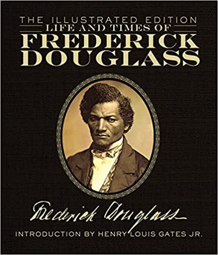 Life and Times of Frederick Douglass: The Illustrated