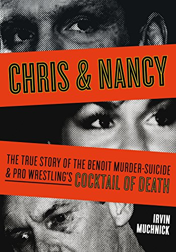 Apprentice Cocktail - Chris & Nancy: The True Story of the Benoit Murder-Suicide & Pro Wrestling's Cocktail of Death