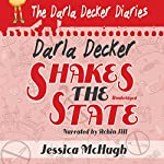 Darla Decker Shakes the State: Darla Decker Diaries, Book 3 | Jessica McHugh