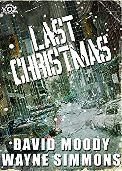 Last Christmas (Year of the Zombie Book 12) by [Moody, David, Simmons, Wayne]