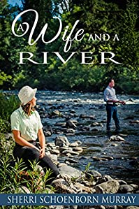 A Wife And A River by Sherri Schoenborn Murray ebook deal