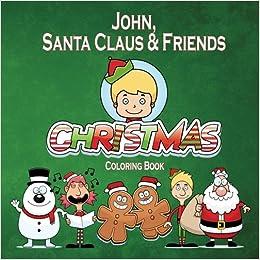 Bittorrent Descargar Español John, Santa Claus & Friends Christmas Coloring Book En PDF Gratis Sin Registrarse