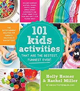 101 Kids Activities That Are The Bestest Funnest Ever The