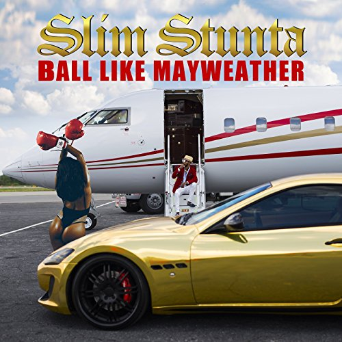 Ball Like Mayweather [Explicit]
