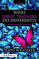 What Great Teachers Do Differently: Nineteen Things That Matter Most Kindle Edition
