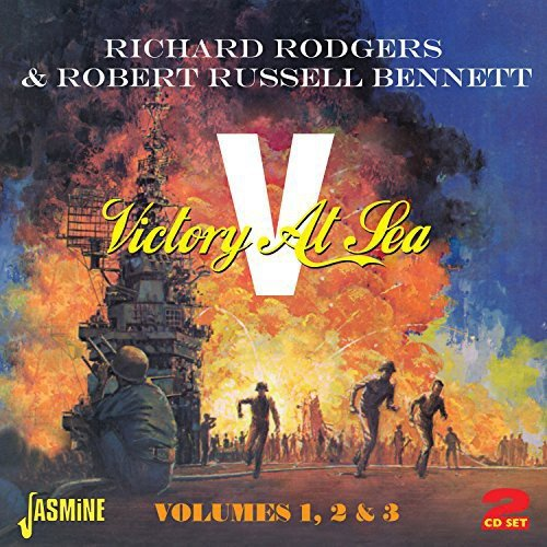 Victory At Sea - Volumes 1, 2 & 3 [ORIGINAL RECORDINGS REMASTERED] 2CD SET by Rodgers, Richard & Russell Bennett, Robert