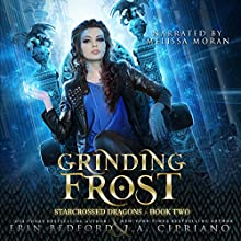 Grinding Frost: A Reverse Harem Dragon Fantasy: Starcrossed Dragons, Volume 2 Audiobook by Erin Bedford, J. A. Cipriano Narrated by Melissa Moran