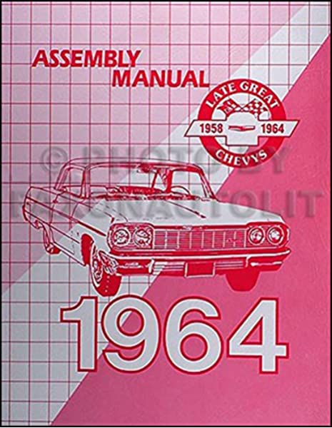 1964 Chevrolet Assembly Manual Reprint Impala Biscayne Bel Air etc.: GM  CHEVY CHEVROLET GENERAL MOTORS, GM CHEVY CHEVROLET GENERAL MOTORS, GM CHEVY  CHEVROLET GENERAL MOTORS, GM CHEVY CHEVROLET GENERAL MOTORS, GM CHEVYAmazon.com