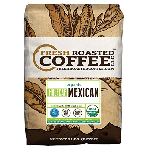 Caf ? Coffee (Mexican Half Caf Organic, Whole Bean, Fresh Roasted Coffee LLC (5 Lb.))