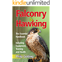Falconry & Hawking: The Essential Handbook - Including Equipment, Training and Health