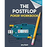 The POSTFLOP Poker Workbook: Advanced Technical Analysis Of The Flop And Beyond (The Practicing Poker Series)
