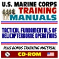 21st Century U.S. Marine Corps (USMC Marines) Training Manuals: Tactical Fundamentals of Helicopter Borne Operations - FMFM 6-21(CD-ROM) by Progressive Management