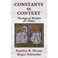 Constants in Context: A Theology of Mission for Today (American Society of Missiology Series): 30