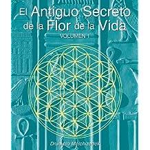 El Secreto Ancestral de la Flor de la Vida, Volumen I: 1