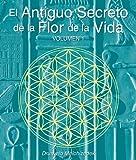 El Secreto Ancestral de la Flor de la Vida, Volumen I, Drunvalo Melchizedek, 1622332520