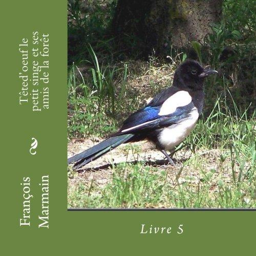 Têted'oeuf le petit singe et ses amis de la forêt: Livre 5 (Volume 5) (French Edition) PDF