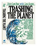 Trashing the Planet, Dixy L. Ray and Louis R. Guzzo, 0895265443