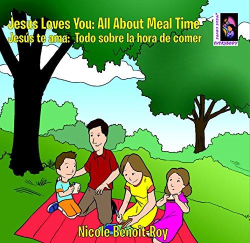 Download PDF Jesus Loves You - All About Meal Time / Jesús te ama - Todo sobre la hora de comer