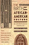 The Birth of African-American Culture: An Anthropological Perspective by Mintz, Sidney Wilfred(July 1, 1992) Paperback