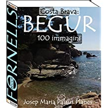 Costa Brava: Begur [Fornells] (100 immagini) (Italian Edition)