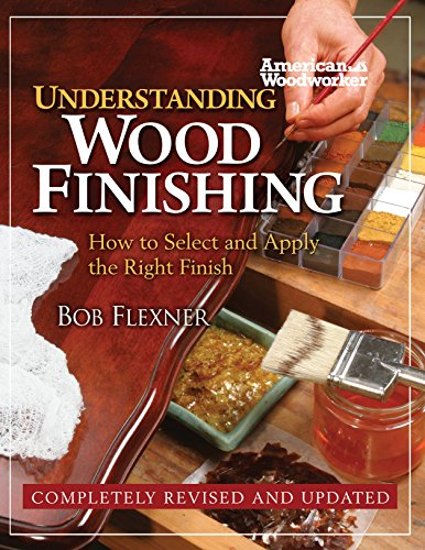 Understanding Wood Finishing: How to Select and Apply the Right Finish (Fox Chapel Publishing) Practical & Comprehensive with Over 300 Color Photos and 40 Reference Tables & Troubleshooting Guides (Garden Wood Furniture Stain)